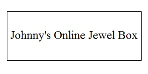 Johnny's Online Jewel Box - Visit Johnny's Online Jewel Box to search through hundreds of designs.  Then visit our showroom to see your choice, live and ...